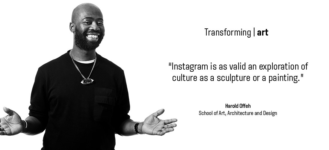 "Transforming art: ""Instagram is as valid an exploration of culture as a sculpture or a painting"" - Harold Offeh - School of Art, Architecture & Design"
